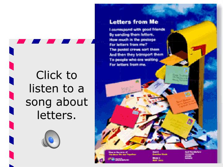 Click to listen to a song about letters.