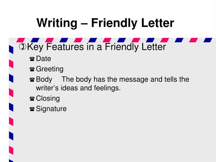 Writing – Friendly Letter