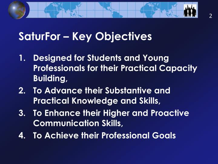 Saturfor key objectives
