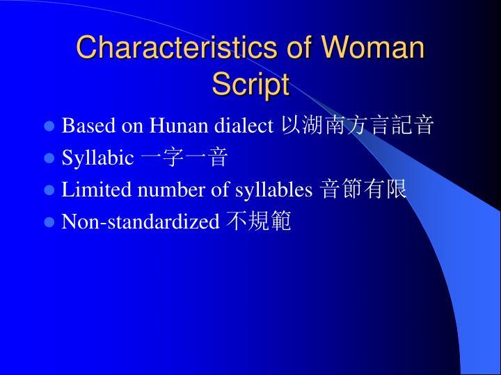 Characteristics of Woman Script