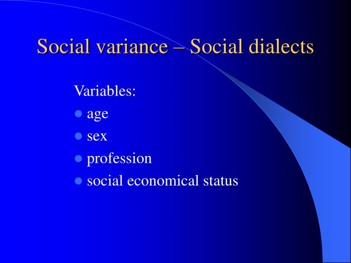 Social variance – Social dialects