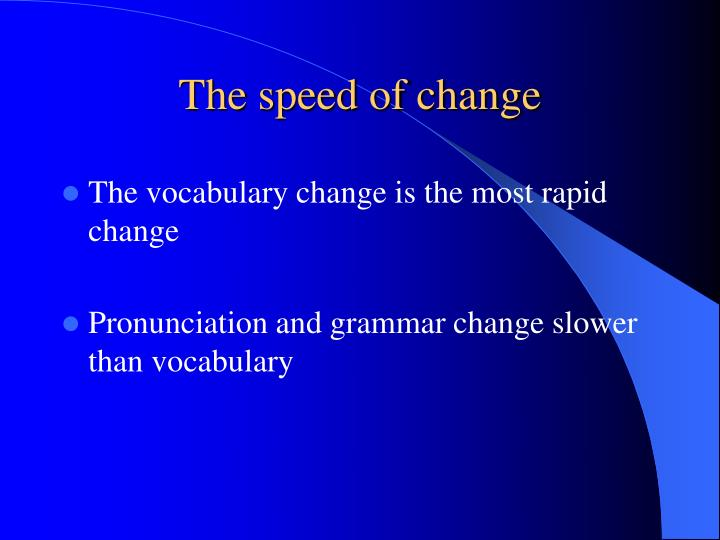 The speed of change