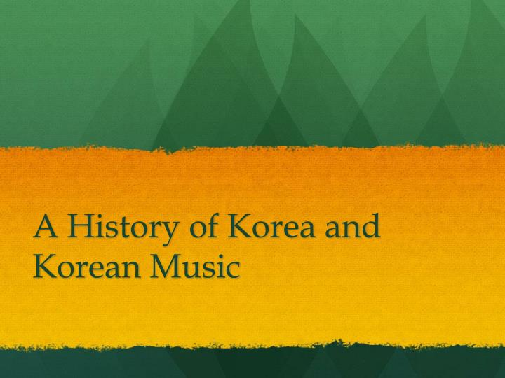 A history of korea and korean music