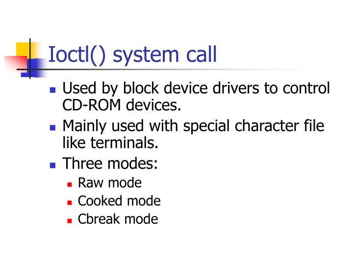 Ioctl() system call