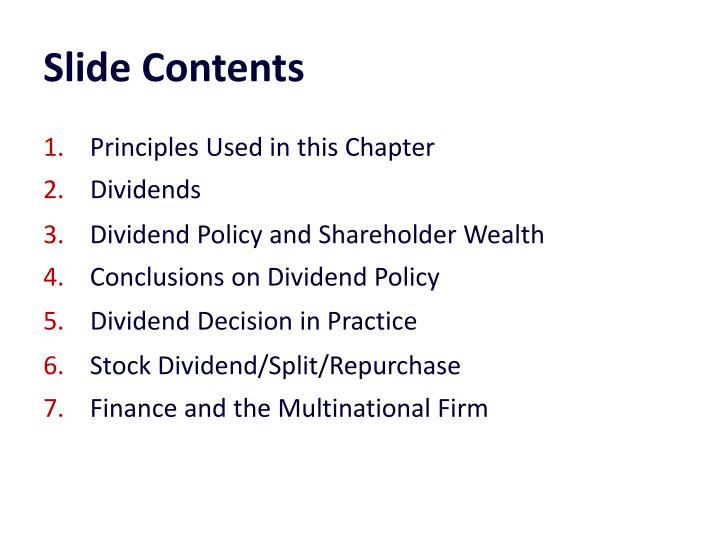 the various types of dividend policies used by companies Policies for different types of dividend payouts: 1) dividends to external shareholders 2) dividends among group companies for facilitating profits among different groups.