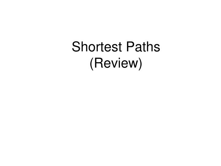 shortest paths review n.