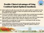 possible clinical advantages of using combined spinal epidural anesthesia