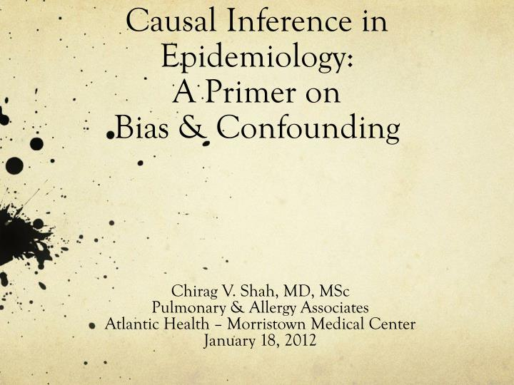 causal inference in epidemiology a primer on bias confounding n.