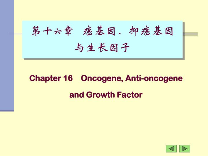Chapter 16 oncogene anti oncogene and growth factor