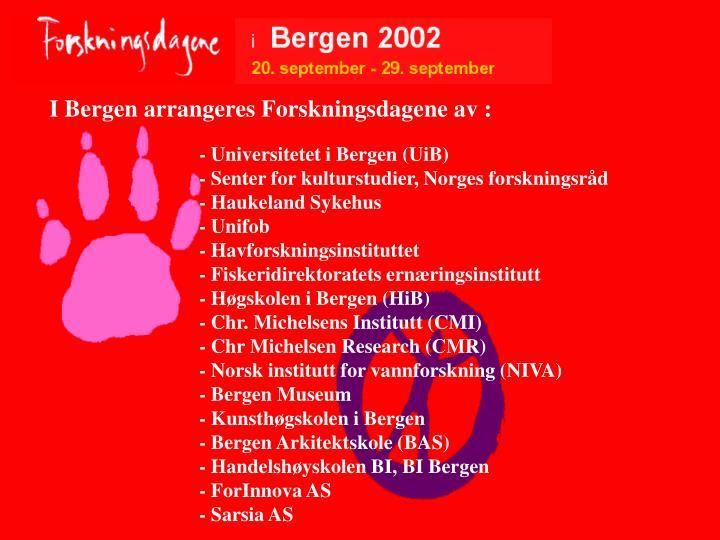 I Bergen arrangeres Forskningsdagene av :