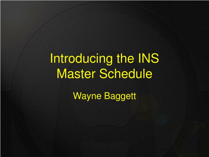introducing the ins master schedule n.