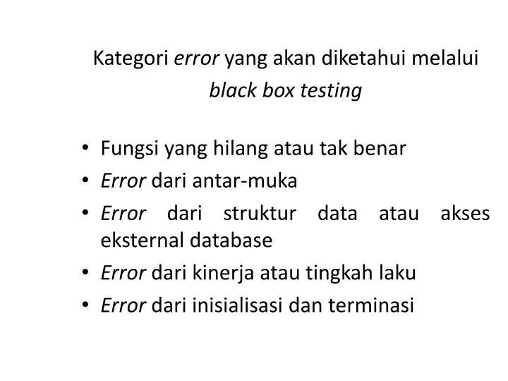 Kategori error yang akan diketahui melalui black box testing