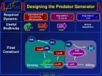 designing the predator generator