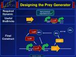 designing the prey generator