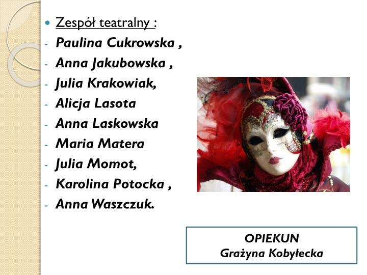 Zespół teatralny :