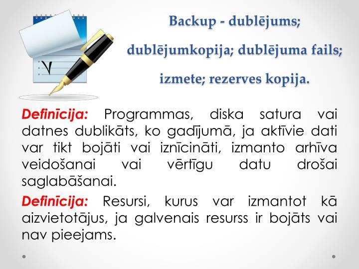 Backup dubl jums dubl jumkopija dubl juma fails izmete rezerves kopija