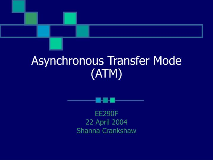 a better understanding of the concept of the asynchronous transfer mode