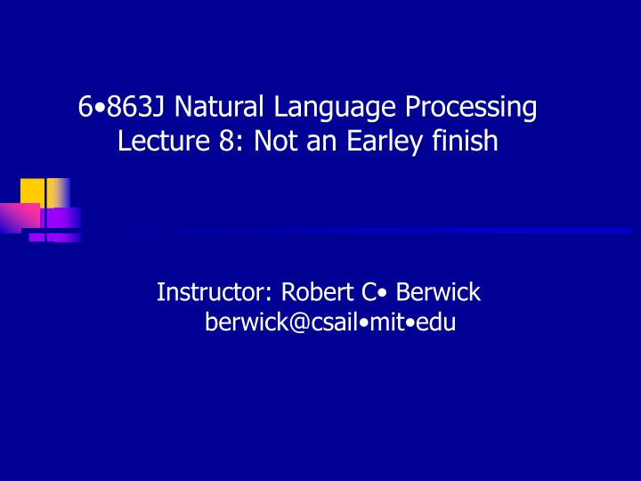 6 863j natural language processing lecture 8 not an earley finish n.