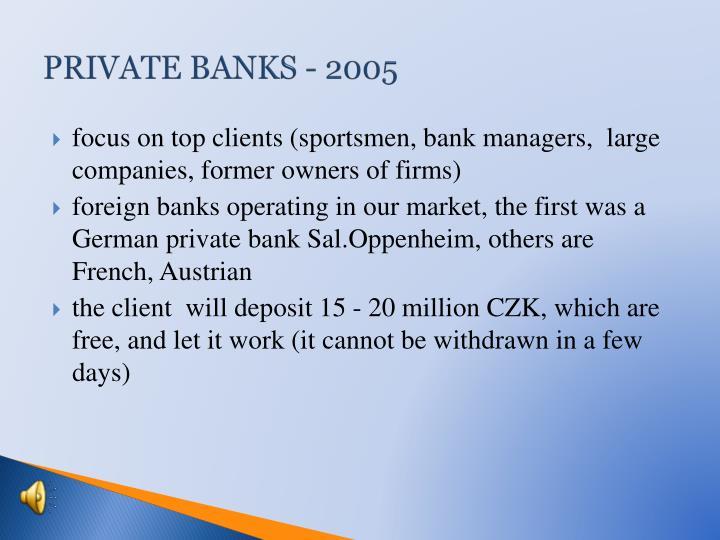 PRIVATE BANKS - 2005