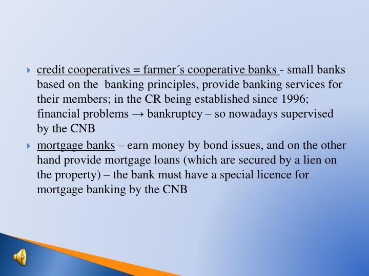 credit cooperatives = farmer´s cooperative banks