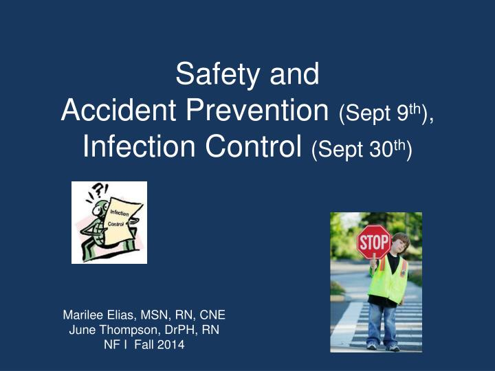 safety and accident prevention sept 9 th infection control sept 30 th n.