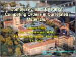 complexity as a result of competing orders in correlated materials