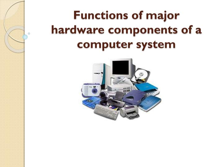 explain the function of computer hardware components