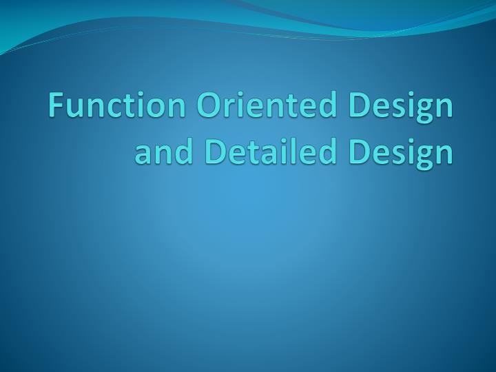 function oriented design and detailed design n.