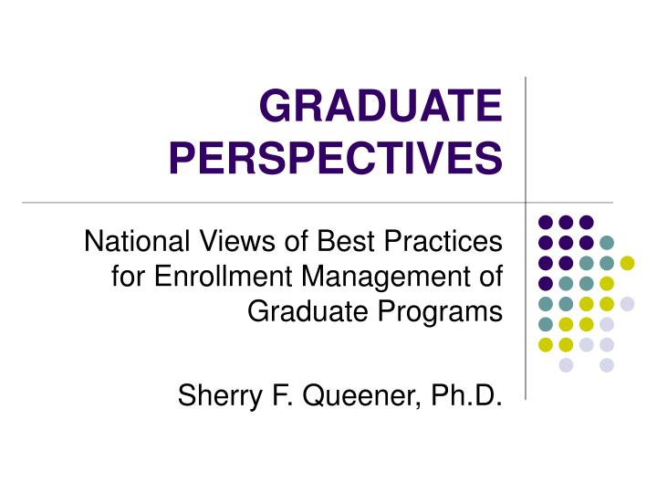 Graduate perspectives