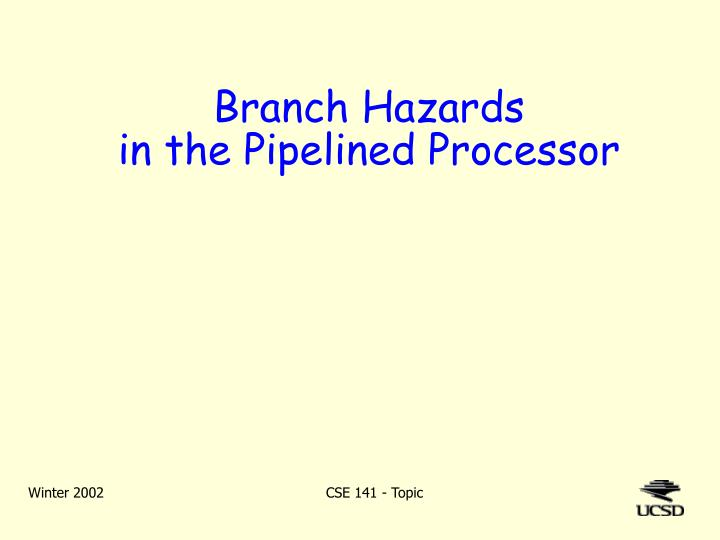 branch hazards in the pipelined processor n.