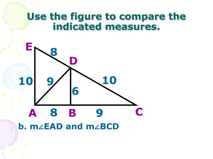 Use the figure to compare the indicated measures.