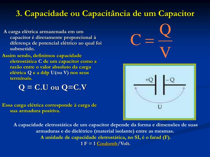 3. Capacidade ou Capacitância de um Capacitor