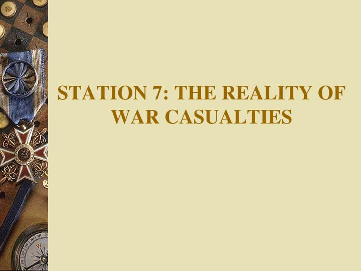 station 7 the reality of war casualties n.