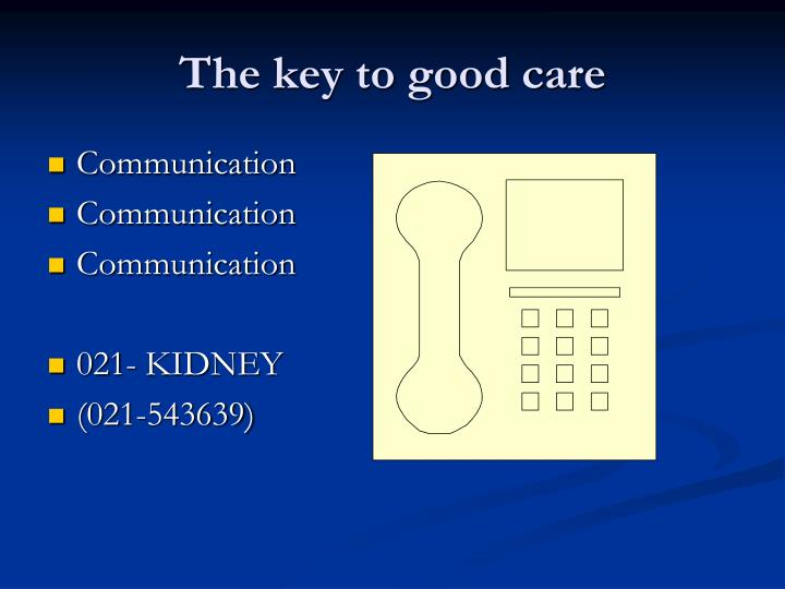 The key to good care