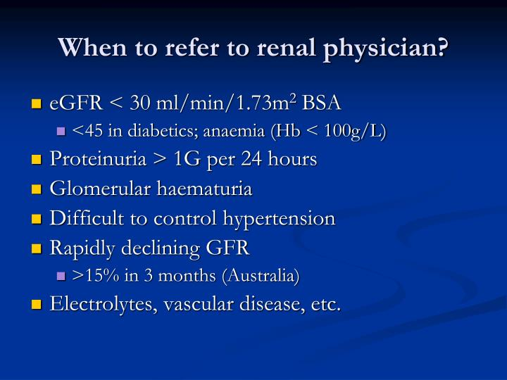 When to refer to renal physician?