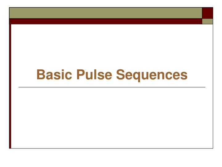 Basic pulse sequences
