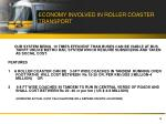 economy involved in roller coaster transport
