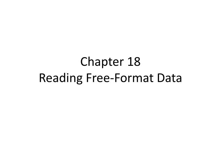 chapter 18 reading free format data n.
