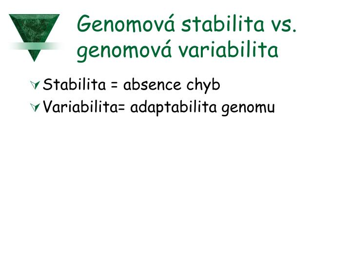 Genomov stabilita vs genomov variabilita