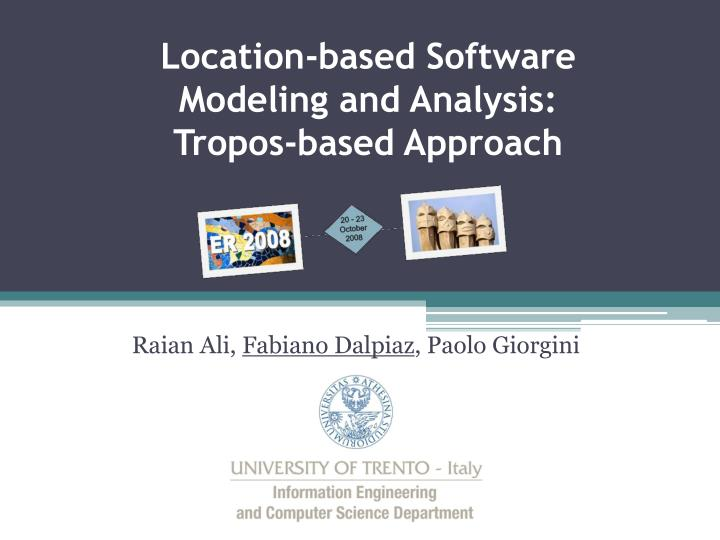Location-based Software Modeling and Analysis:       Tropos-based Approach