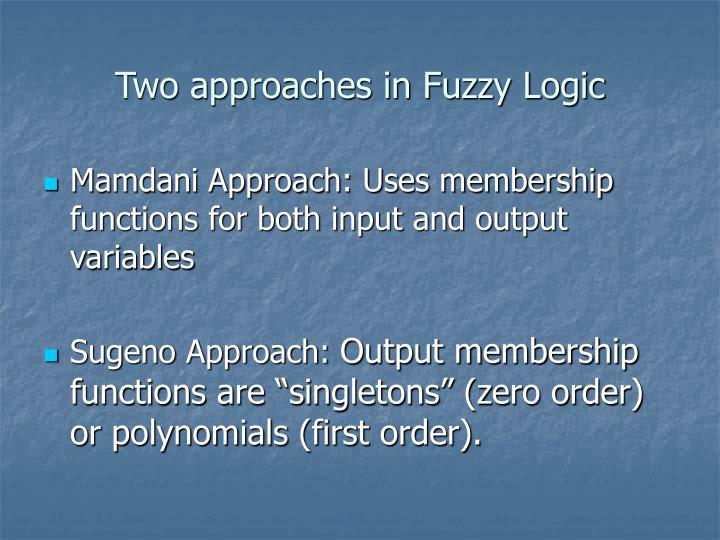 Two approaches in Fuzzy Logic
