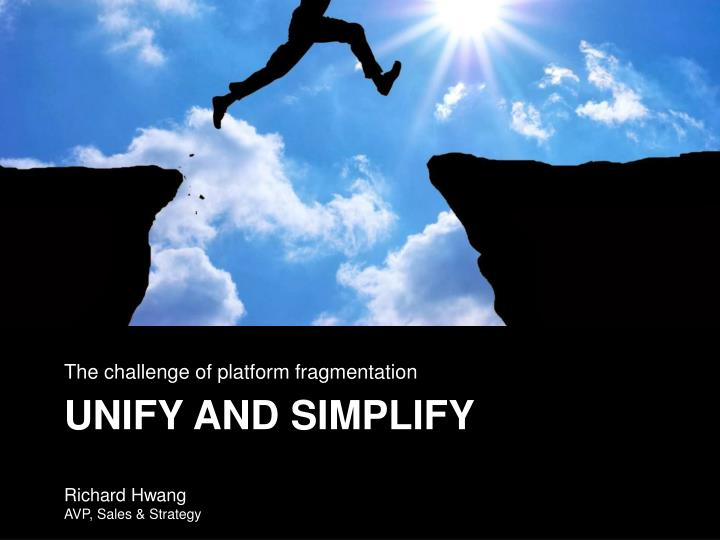 unify and simplify n.