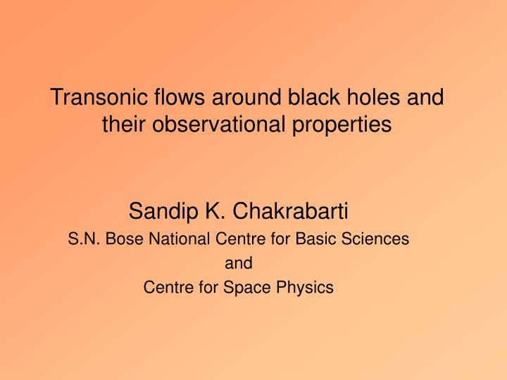 transonic flows around black holes and their observational properties n.