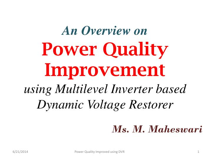 PPT - An Overview on Power Quality Improvement using Multilevel