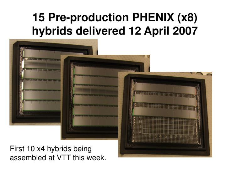 15 Pre-production PHENIX (x8) hybrids delivered 12 April 2007