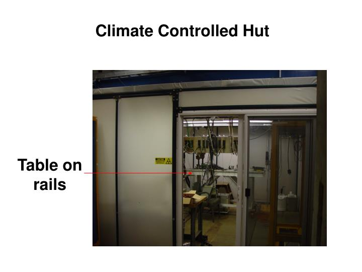 Climate Controlled Hut