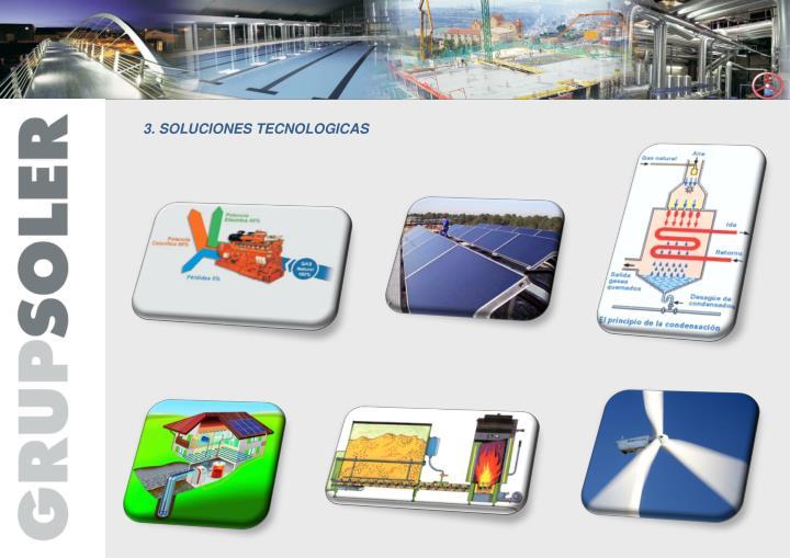 3. SOLUCIONES TECNOLOGICAS