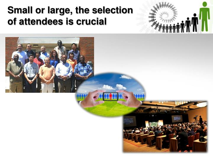 Small or large, the selection  of attendees is crucial