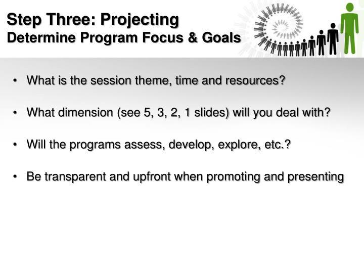 Step Three: Projecting