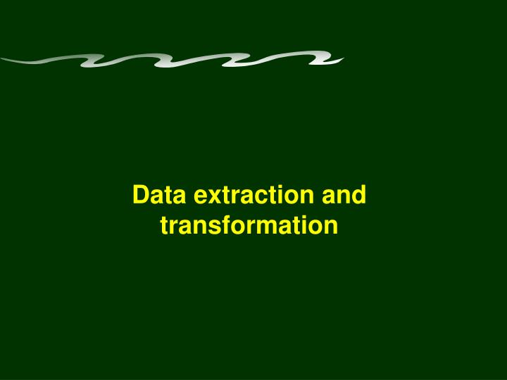 Data extraction and transformation